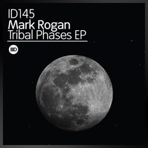 Tribal Phases EP - Mark Rogan