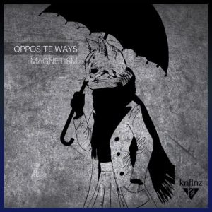 Opposite Ways - Magnetism EP