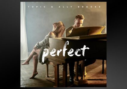 Perfect - Topic & Ally Brooke
