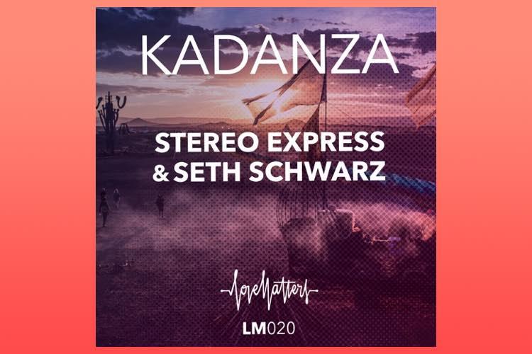 Kadanza - Stereo Express & Seth Schwarz