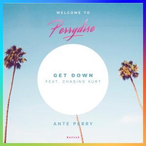 Get Down - Ante Perry feat. Chasing Kurt