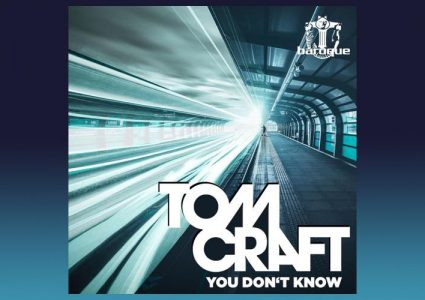 You Don't Know - Tomcraft