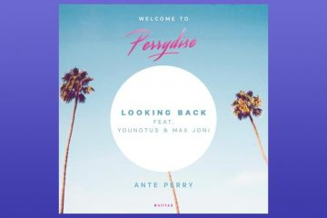 Looking Back - Ante Perry feat. YOUNOTUS & Max Joni