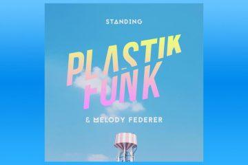 Standing - Plastik Funk & Melody Federer