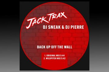 Back Up Off The Wall - DJ Sneak & DJ Pierre