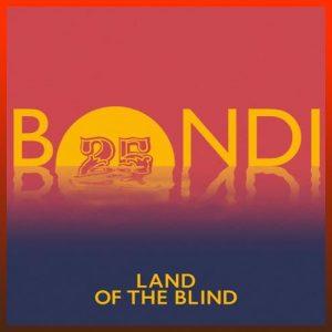 Land Of The Blind EP - Bondi