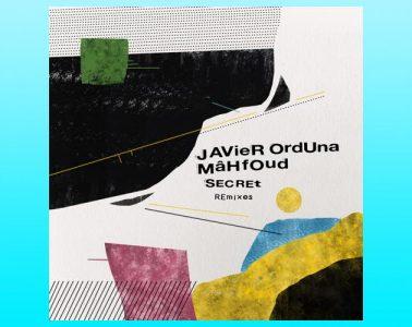 Secret (Remixes) - Mahfoud & Javier Orduna