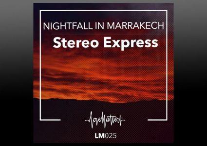 Nightfall in Marrakech - Stereo Express