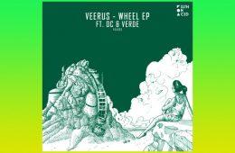 Wheel EP - Veerus ft. OC & Verde