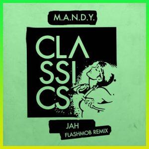 Jah (Flashmob Remix) - M.A.N.D.Y.