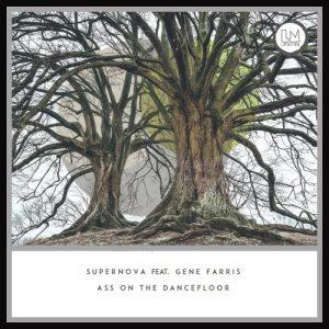 Ass on the Dancefloor - Supernova feat. Gene Farris
