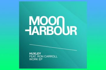Work EP - Huxley feat. Ron Carroll