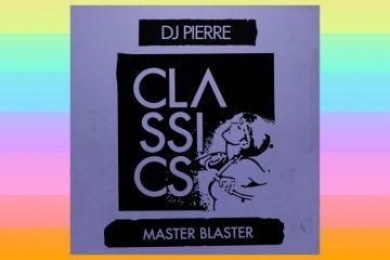 Master Blaster - DJ Pierre