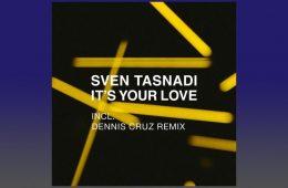 It's Your Love - Sven Tasnadi