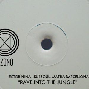 Rave into the Jungle EP - Ector Nina, Subsoul, Mattia Barcellona