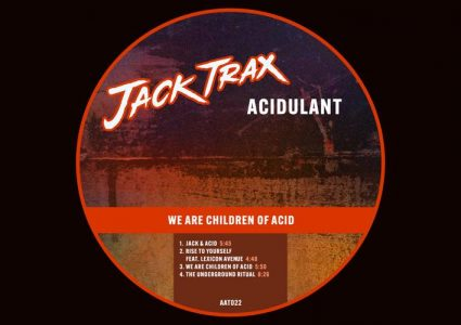 We Are Children Of Acid EP - Acidulant