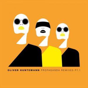 Propaganda Remixes Pt.1 - Oliver Huntemann