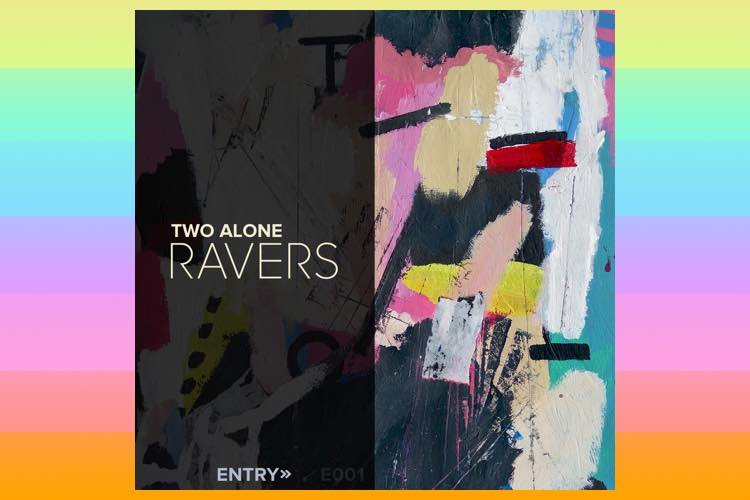 Ravers - Two Alone