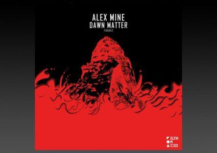 Alex Mine - Dawn Matter EP