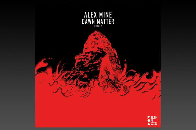 Alex Mine - Dawn Matter EP