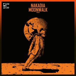 Moonwalk EP - Nakadia