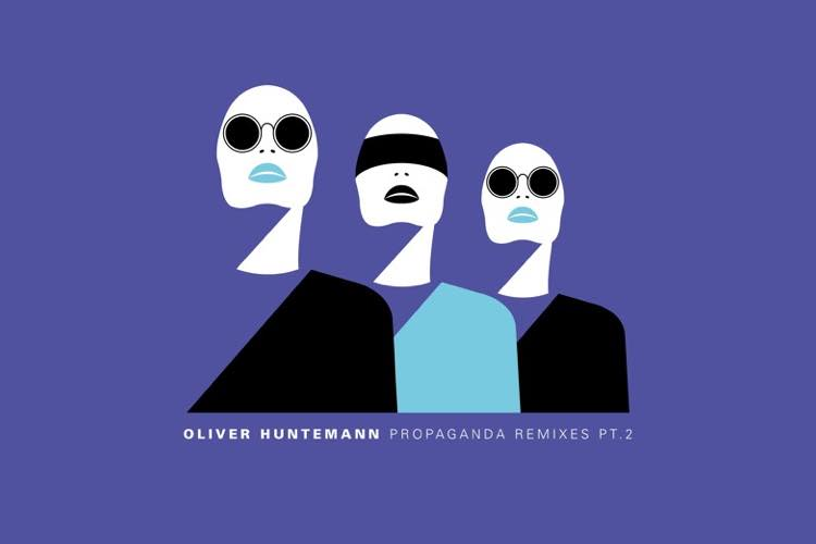Propaganda Remixes Pt. 2 - Oliver Huntemann