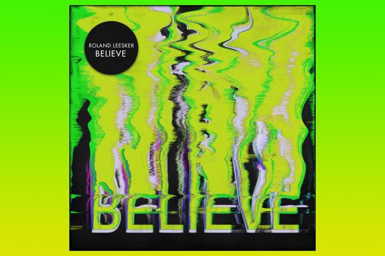 Believe - Roland Leesker