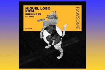 Burning EP - Miguel Lobo & Piem