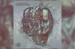 Irreversible Damage EP - Lexand