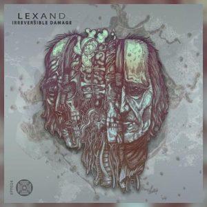 Irreversible Damage EP - Lexand